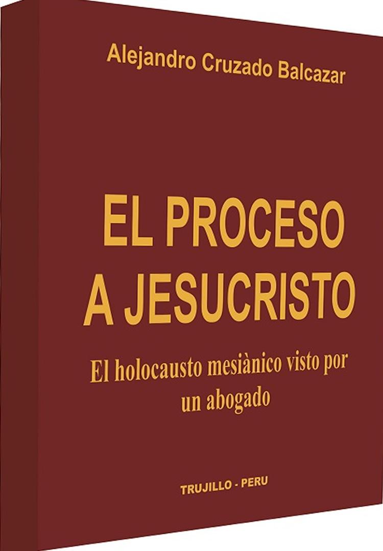 El Proceso A Jesucristo
